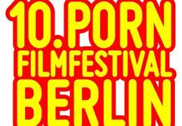10. Pornfilmfest Berlin